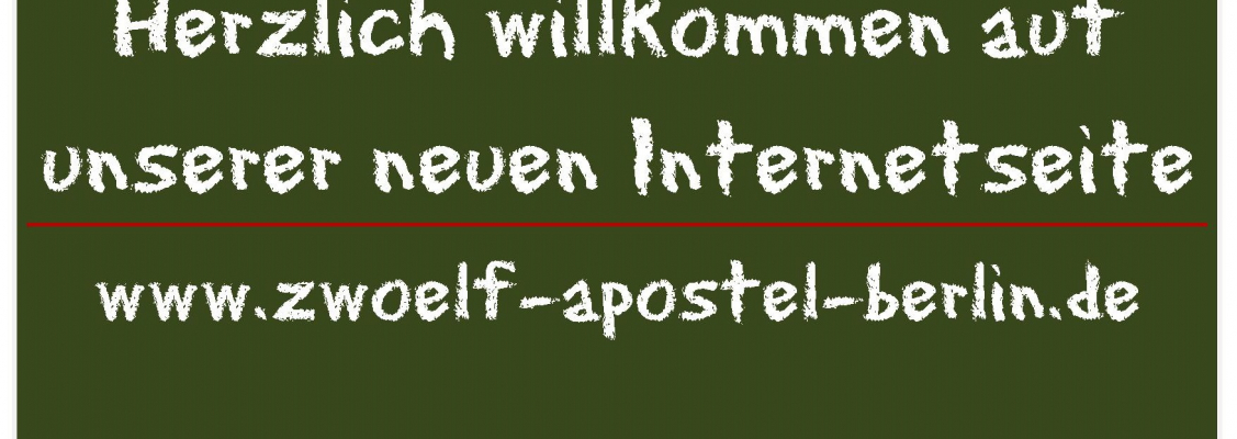 Herzlich willkommen auf www.zwoelf-apostel-berlin.de